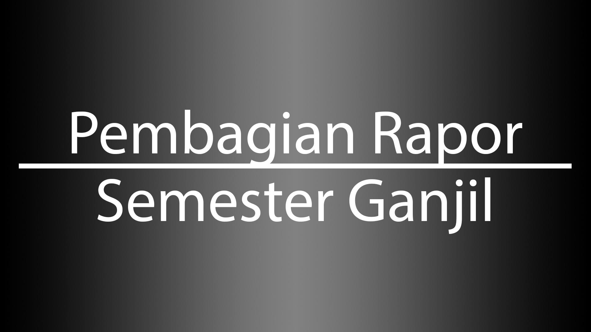 Pengumuman Pembagian Rapor SMK TP. 2019-2020 Semester 1